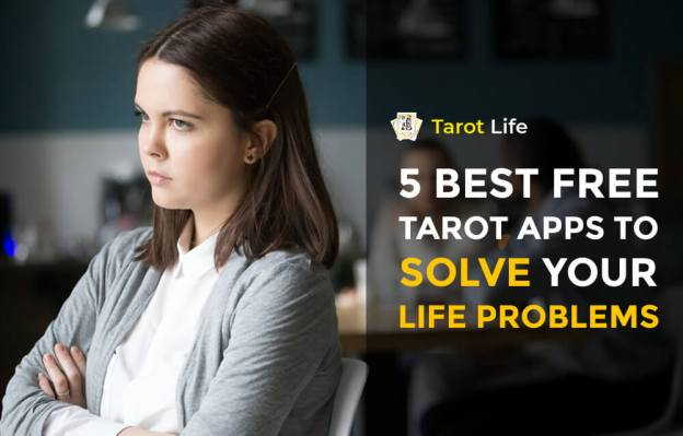 5 Best Free Tarot Apps To Solve Your Life Problems